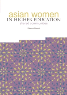 Asian Women in Higher Education : Shared Communities, Paperback / softback Book