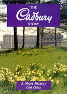 The Cadbury Story : A Short History, Paperback Book