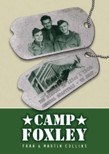 Camp Foxley : The History of the 123rd and 156th General Hospitals - US Army, Paperback Book