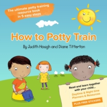 How to potty train : The ultimate potty training resource book in 5 easy steps, Paperback Book