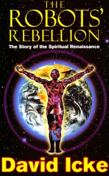 The Robots' Rebellion : The Story of the Spiritual Renaissance, Paperback Book