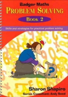 Badger Maths Problem Solving : Skills and Strategies for Practical Problem Solving Bk.2, Spiral bound Book