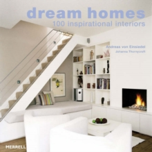 Dream Homes : 100 Inspirational Interiors, Paperback Book