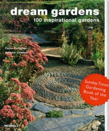 Dream Gardens : 100 Inspirational Gardens, Paperback Book