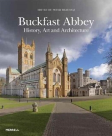 Buckfast Abbey: History, Art and Architecture, Hardback Book