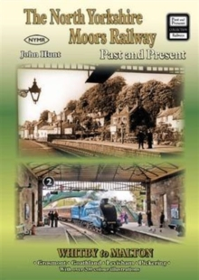 The North Yorkshire Moors Railway Past and Present, Paperback Book