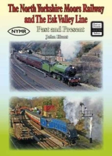 The North Yorkshire Moors Railway and the Esk Valley Line Past & Present, Paperback / softback Book