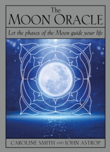 The Moon Oracle : Let the Phases of the Moon Guide Your Life, Cards Book
