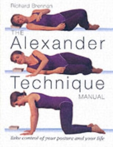 The Alexander Technique Manual, Paperback Book