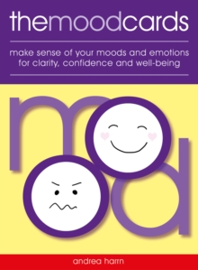 The Mood Cards : Make Sense of Your Moods and Emotions for Clarity, Confidence and Well-Being, Mixed media product Book
