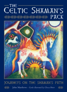 The Celtic Shaman's Pack : Guided Journeys to the Otherworld, Cards Book