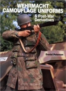 Wehrmacht Camouflage Uniforms and Post-war Derivatives, Paperback Book