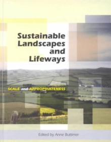Sustainable Landscapes and Lifeways : Scale and Appropriateness, Hardback Book