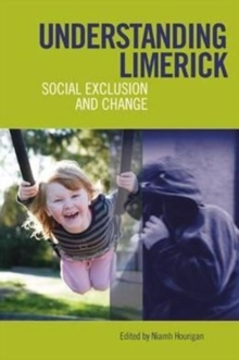 Understanding Limerick : Social Exclusion and Change, Paperback / softback Book
