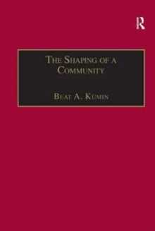 The Shaping of a Community : The Rise and Reformation of the English Parish c.1400-1560, Hardback Book