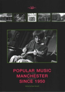 Popular Music in the Manchester Region Since 1950, Paperback / softback Book