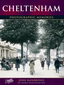 Cheltenham : Photographic Memories, Paperback Book