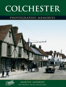 Colchester: Photographic Memories, Paperback Book