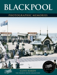 Blackpool : Photographic Memories, Paperback / softback Book