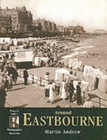 Eastbourne : Photographic Memories, Paperback Book