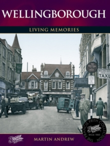 Wellingborough : Living Memories, Paperback Book