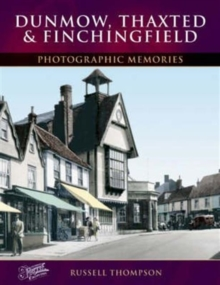 Dunmow, Thaxted and Finchingfield, Paperback Book
