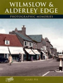 Wilmslow and Alderley Edge : Photographic Memories, Paperback / softback Book
