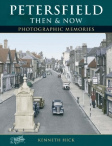 Petersfield - Then and Now, Paperback Book