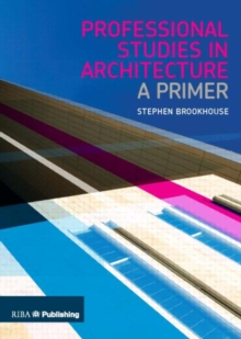 Professional Studies in Architecture : A Primer, Paperback Book