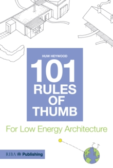 101 Rules of Thumb for Low Energy Architecture, Paperback Book
