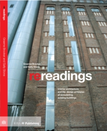 Re-readings : Interior Architecture and the Design Principles of Remodelling Existing Buildings, Paperback / softback Book