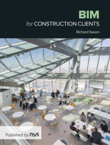 BIM for Construction Clients, Paperback / softback Book