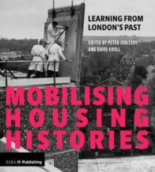 Mobilising Housing Histories : Learning from London's Past for a Sustainable Future, Paperback / softback Book