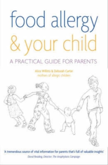 Food Allergy and Your Child : A Practical Guide for Parents, Paperback Book