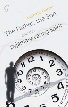 The Father, the Son and the Pyjama-wearing Spirit, Paperback / softback Book