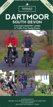 Dartmoor South Devon Cycling Country Lanes & Traffic-Free Family Routes, Paperback / softback Book