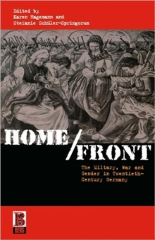 Home/Front : The Military, War and Gender in Twentieth-Century Germany, Paperback / softback Book