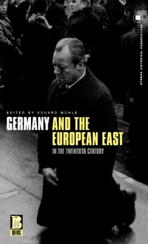 Germany and the European East in the Twentieth Century, Hardback Book