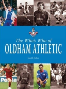 The Who's Who of Oldham Athletic, Hardback Book