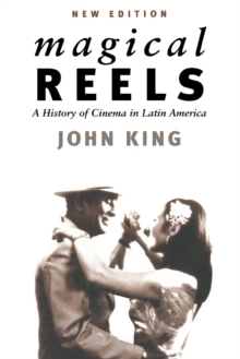Magical Reels : History of Cinema in Latin America, Paperback / softback Book