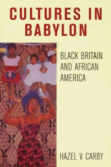 Culture in Babylon : Black Britain and African America, Paperback / softback Book