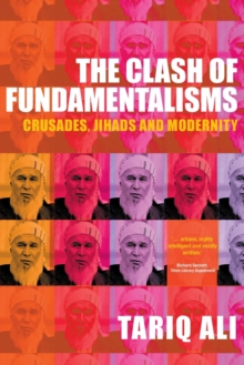 The Clash of Fundamentalisms : Crusades, Jihads and Modernity, Paperback / softback Book