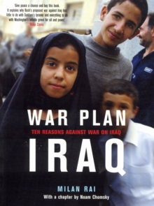 War Plan Iraq : 10 Reasons Against War with Iraq, Paperback / softback Book