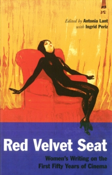 The Red Velvet Seat : Women's Writings on the Cinema - The First Fifty Years, Paperback / softback Book