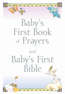 Baby's First Book of Prayers and Baby's First Bible, Paperback Book