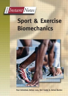 BIOS Instant Notes in Sport and Exercise Biomechanics, Paperback Book