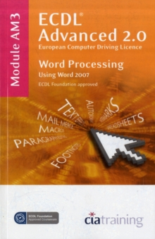 ECDL Advanced Syllabus 2.0 Module AM3 Word Processing Using Word 2007 : Module AM3, Spiral bound Book