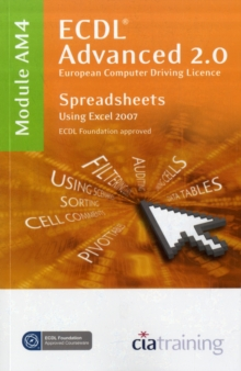 ECDL Advanced Syllabus 2.0 Module AM4 Spreadsheets Using Excel 2007 : Module AM4, Spiral bound Book