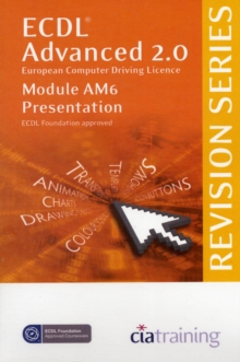 ECDL Advanced Syllabus 2.0 Revision Series Module AM6 Presentation : Module AM6, Spiral bound Book