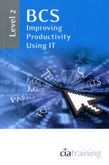 BCS Improving Productivity Using IT Level 2 : Level 2, Spiral bound Book